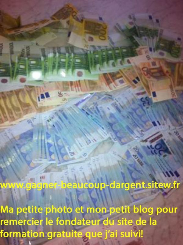 comment puis-je gagner beaucoup dargent